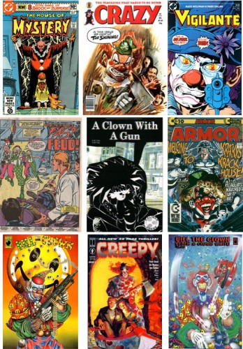 The House of Mystery #285, October 1980 / Crazy Magazine #69, December 1980 / The Vigilante #15, March 1985 / Fast Feud [Group of clown terrorists], Brute Force #1, August 1990 / A Clown wit a Gun, 1991 / Armor #10, August 1991 / Bill the Clown, 1992 / Creepy - The Limited Series #3, 1992 / Bill the Clown - Death & Clown White, 1993