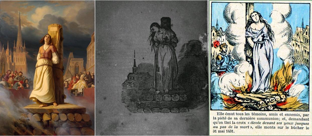 Joan of Arc's Death at the Stake, Hermann Anton Stilke, 1843, Musée de l'Ermitage / Histoire de Jeanne d'Arc dite La Purcelle d'Orléans - D'après les manuscrits de la Bibliothèque royale, les anciens chroniqueurs et les historiens modernes, Paris, B. Renault Éditeur, 1845 / Imagerie d'Épinal. N° 762, Jeanne d'Arc, libératrice de la France, 1909, Gallica-BnF [dernière image de la planche]